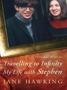 Travelling to Infinity (eBook): My Life with Stephen